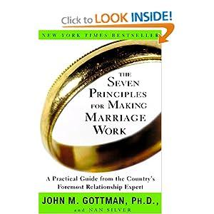 The Seven Principles For Making Marriage Work - John M. Gottman ,Nan Silver