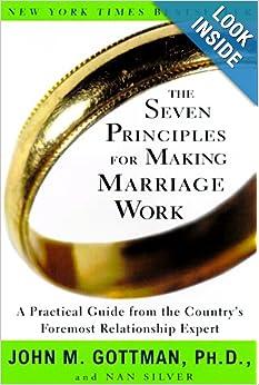 The Seven Principles for Making Marriage Work - John M. Gottman,Nan Silver