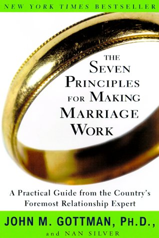 The Seven Principles For Making Marriage Work: A Practical Guide From The Country'S Foremost Relationship Expert front-617960
