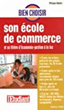 Bien choisir son cole de commerce : Et sa filire d'conomie-gestion  la fac