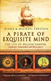 A Pirate of Exquisite Mind: The Life of William Dampier (0552772100) by Preston, Diana