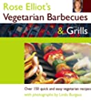 Rose Elliot's Vegetarian Barbecues an...
