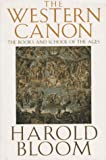The Western Canon: The Books and School of the Ages (0151957479) by Bloom, Harold