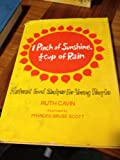 1 Pinch of Sunshine, 1/2 Cup of Rain; Natural Food Recipes for Young People. (0689300999) by Cavin, Ruth