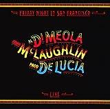 John McLaughlin, and Paco de Lucía Al Di Meola Friday Night In San Francisco
