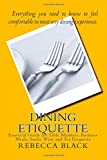 img - for Dining Etiquette: Essential Guide for Table Manners, Business Meals, Sushi, Wine and Tea Etiquette book / textbook / text book