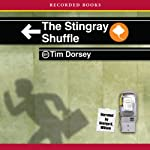 The Stingray Shuffle (       UNABRIDGED) by Tim Dorsey Narrated by George K. Wilson