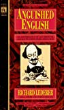 Anguished English: An Anthology of Assualts on Language (044020352X) by Lederer, Richard