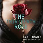 The Thirteenth Rose: Charlie D. Mystery Series, Book 4   Gail Bowen