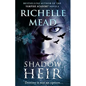 Shadow Heir - Richelle Mead