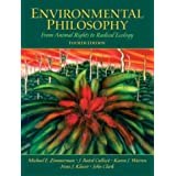 Environmental Philosophy: From Animal Rights to Radical Ecology (4th Edition)
