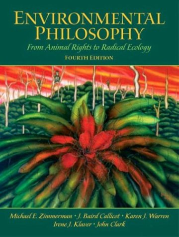 Environmental Philosophy: From Animal Rights to Radical...