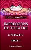 echange, troc Jules Lemaître - Impressions de théâtre: Série 2