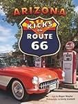 Arizona Kicks on Route 66 by Roger Na...
