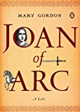 Joan of Arc: A Life (Penguin Lives) (0143113976) by Gordon, Mary