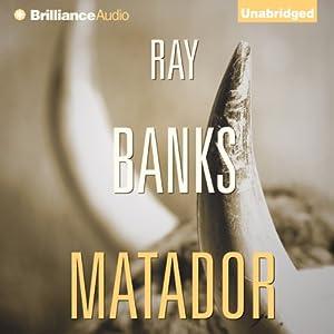Matador | [Ray Banks]