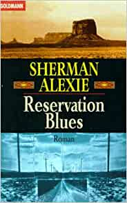 How does the novel Reservation Blues address Native American issues?