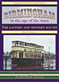 David Harvey Birmingham in the Age of the Tram: The Eastern and Western Routes (Road Transport Heritage)