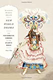 img - for New World Drama: The Performative Commons in the Atlantic World, 1649-1849 (New Americanists) book / textbook / text book