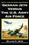 Image of German Jets Versus the U.S. Army Air Force: Battle for the Skies over Europe