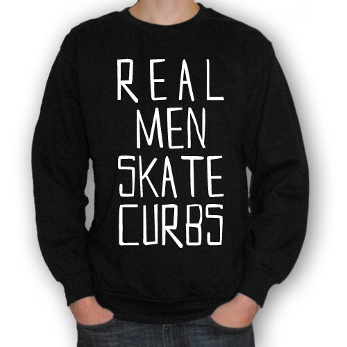 REAL MEN SKATE CURBS STREET SKATEBOARDING FUNNY SWEATSHIRT, BLACK, SMALL