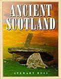 Ancient Scotland (1899863443) by Ross, Stewart