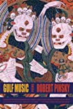Gulf Music: Poems (0374531471) by Pinsky, Robert