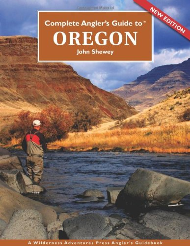 Complete Angler's Guide to Oregon