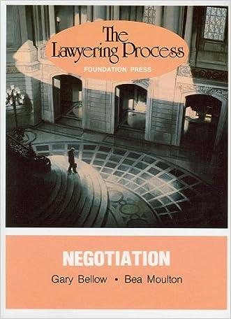 Lawyering Process: Negotiation (University Casebook Series)