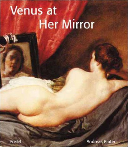 Venus at Her Mirror: Velazquez and the Art of Nude Painting (Art & Design)