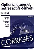 echange, troc John Hull - Corrigés de Options, futures et autres actifs dérivés