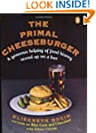The Primal Cheeseburger: A Generous H...