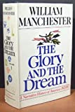 The Glory and the Dream: A Narrative History of America, 1932-1972 (0316544965) by William Manchester
