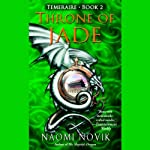 Throne of Jade: Temeraire, Book 2 (       ABRIDGED) by Naomi Novik Narrated by David Thorn