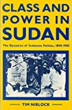 img - for Class and Power in Sudan: The Dynamics of Sudanese Politics, 1898-1985 book / textbook / text book