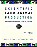 Scientific Farm Animal Production: An Introduction to Animal Science (7th Edition) (0130200328) by Taylor, Robert W.
