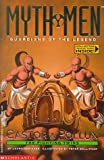 Castor & Pollux: The Fighting Twins (Myth Men, Guardians of the Legend) (0590210432) by Geringer, Laura