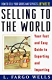 img - for Selling to the World: Your Fast and Easy Guide to Exporting and Importing [Paperback] book / textbook / text book