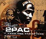2 Pac Until the End of Time