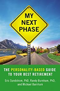 My Next Phase: The Personality-Based Guide to Your Best Retirement by Grand Central Publishing