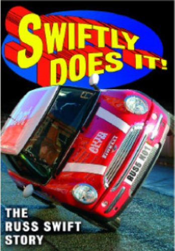 Swiftly Does It! - the Russ Swift Story [DVD]