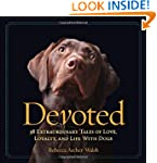 Devoted: 38 Extraordinary Tales of Lo...