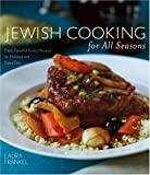 Jewish Cooking for All Seasons: Fresh, Flavorful Kosher Recipes for Holidays and Every Day (0764571842) by Frankel, Laura
