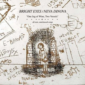 Bright Eyes & Neva Dinova - One Jug Of Wine, Two Vessels - EP