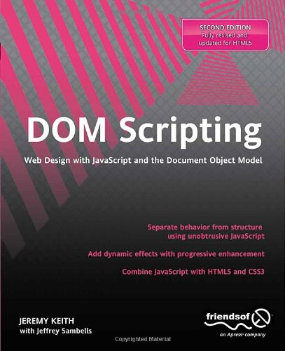 DOM Scripting: Web Design with JavaScript and the...