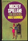 The Big Kill (Mike Hammer Series) (0451165918) by Mickey Spillane