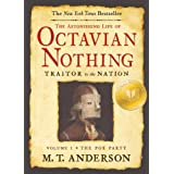 The Astonishing Life of Octavian Nothing, Traitor to the Nation, Volume I: The Pox Partyby M.T. Anderson