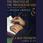 The Practice of the Presence of God & As a Man Thinketh | Brother Lawrence,James Allen