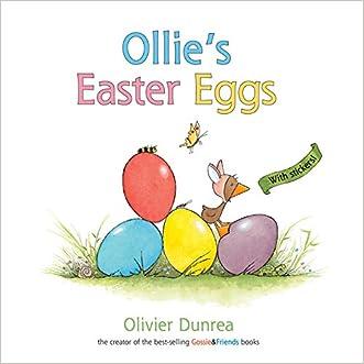Ollie's Easter Eggs (a Gossie & Friends book) written by Olivier Dunrea