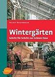 Wintergärten: Schritt für Schritt zur grünen Oase